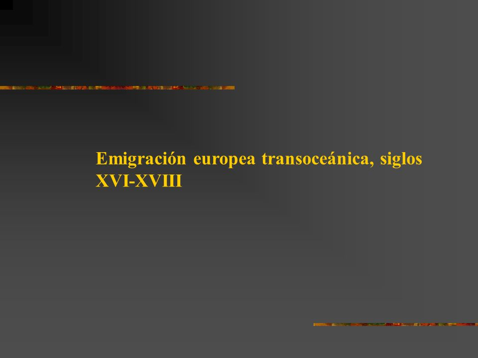 Emigración europea transoceánica, siglos XVI-XVIII