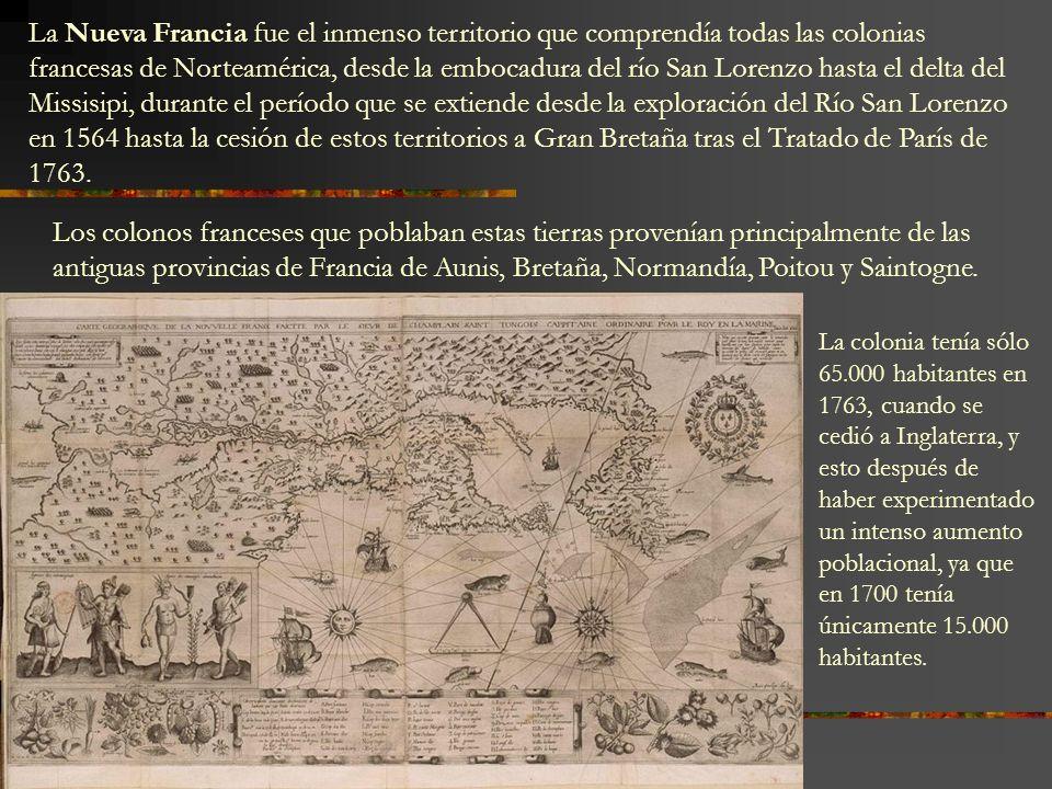 La Nueva Francia fue el inmenso territorio que comprendía todas las colonias francesas de Norteamérica, desde la embocadura del río San Lorenzo hasta