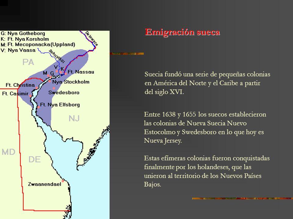 Emigración sueca Suecia fundó una serie de pequeñas colonias en América del Norte y el Caribe a partir del siglo XVI. Entre 1638 y 1655 los suecos est