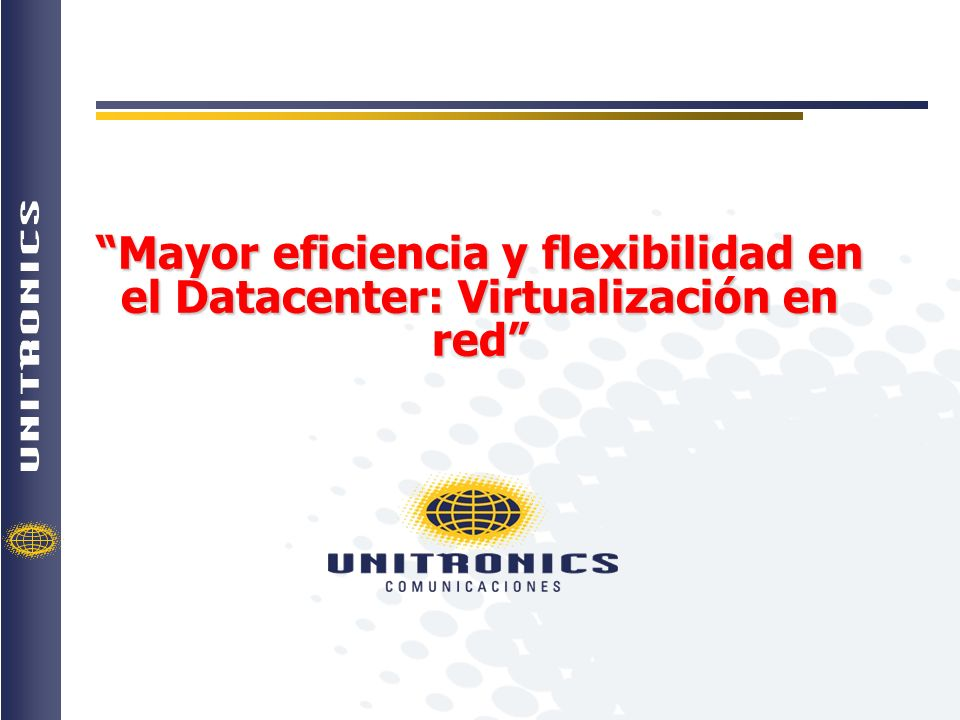 Mayor eficiencia y flexibilidad en el Datacenter: Virtualización en red