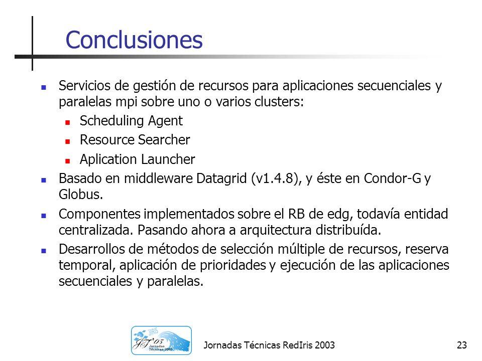 Jornadas Técnicas RedIris 200323 Conclusiones Servicios de gestión de recursos para aplicaciones secuenciales y paralelas mpi sobre uno o varios clust