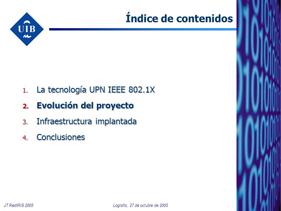 4 Logroño, 27 de octubre de 2005JT RedIRIS 2005 Índice de contenidos 1.