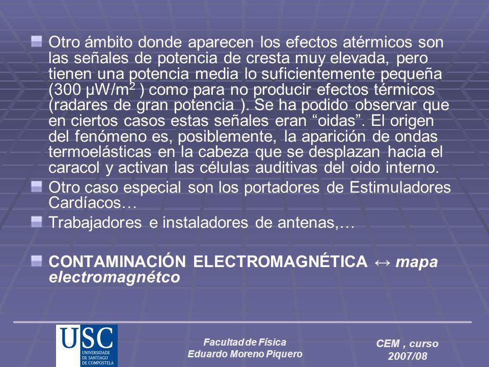 Facultad de Física Eduardo Moreno Piquero CEM, curso 2007/08 Otro ámbito donde aparecen los efectos atérmicos son las señales de potencia de cresta mu