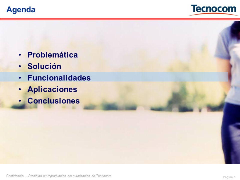 Página 18 Confidencial – Prohibida su reproducción sin autorización de Tecnocom Conclusiones Permite roaming y movilidad Rápida instalación Mejor gestión espectral Integración con sistemas WIMAX, WiFi...