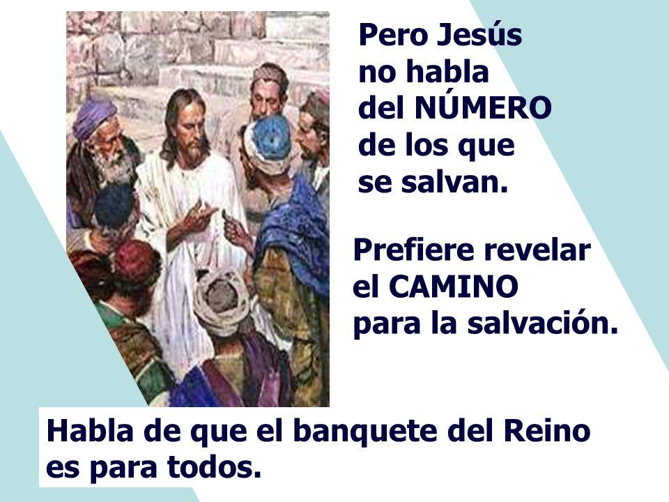 El Evangelio, Comienza con una pregunta dirigida a Jesús: Los judíos estaban convencidos de que sólo el pueblo de Israel se salvaría. Señor, ¿serán po