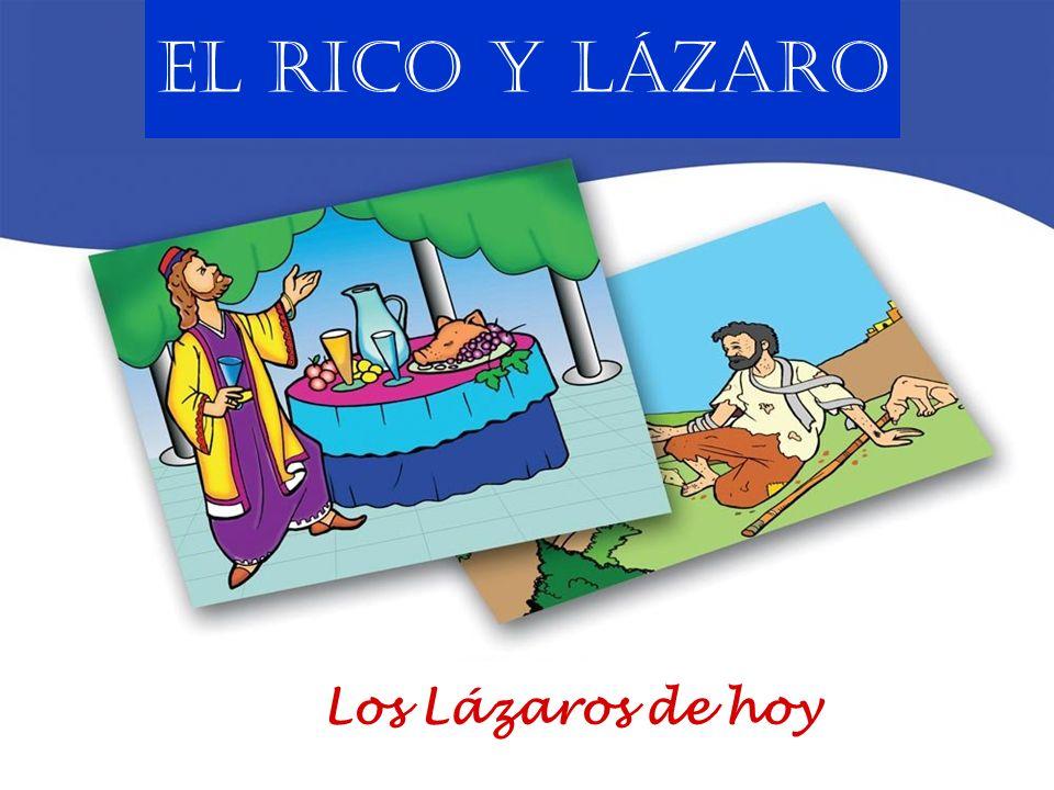 Los Lázaros de hoy El RICO y LÁZARO
