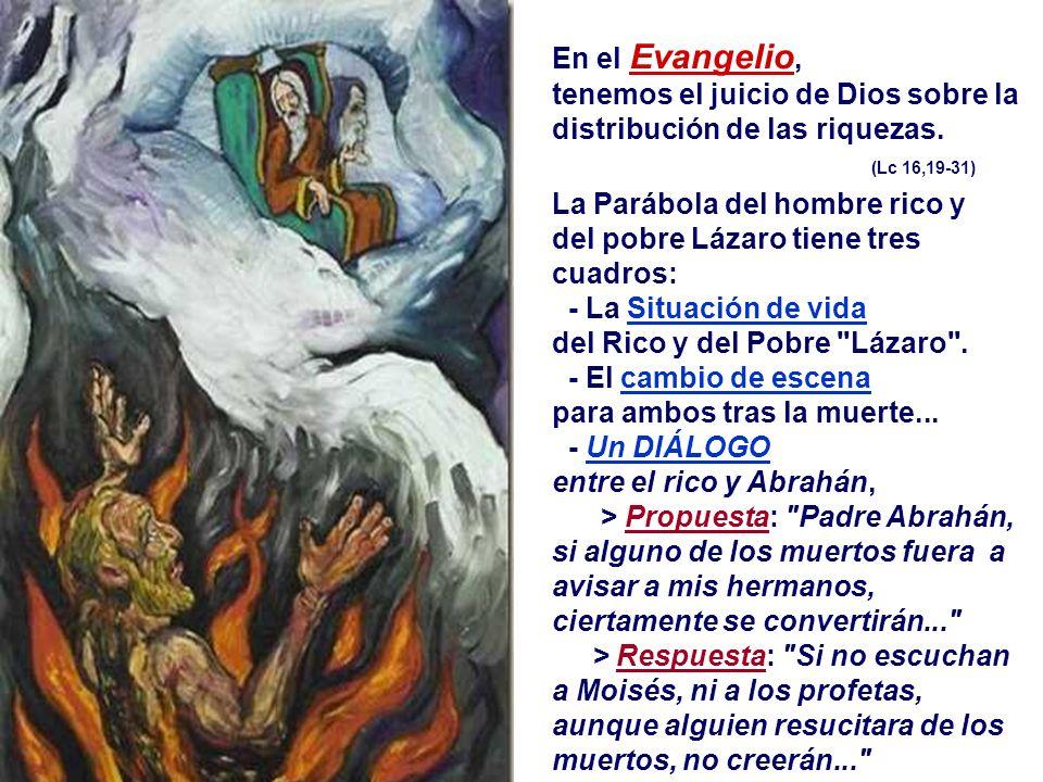 En el Evangelio, tenemos el juicio de Dios sobre la distribución de las riquezas.