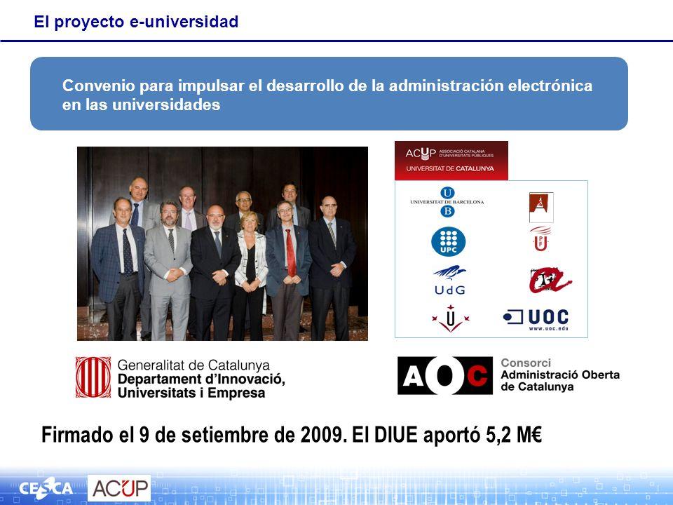 El proyecto e-universidad Firmado el 9 de setiembre de 2009. El DIUE aportó 5,2 M Convenio para impulsar el desarrollo de la administración electrónic