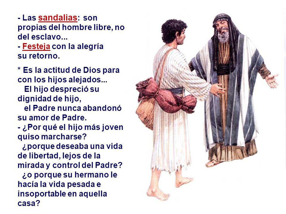 2. La MISERICORDIA de Dios : - El Padre respeta la liberdad del hijo, aun cuando busca la felicidad por caminos errados... Continúa amándolo y esperan