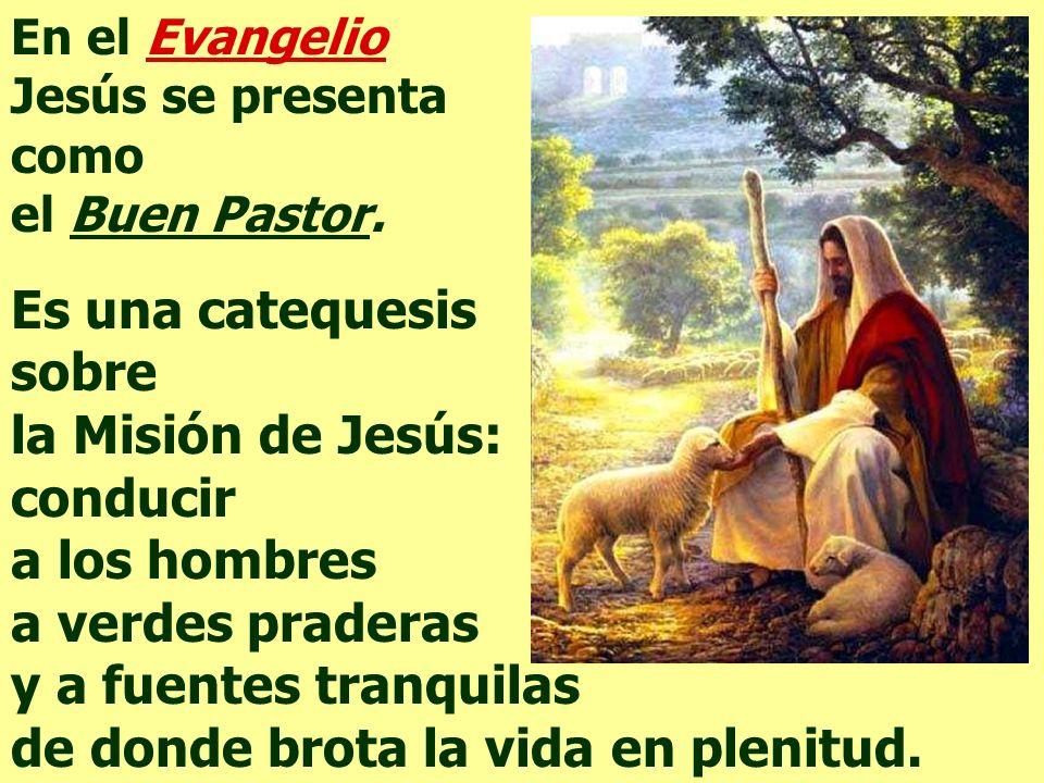 En el Evangelio Jesús se presenta como el Buen Pastor.