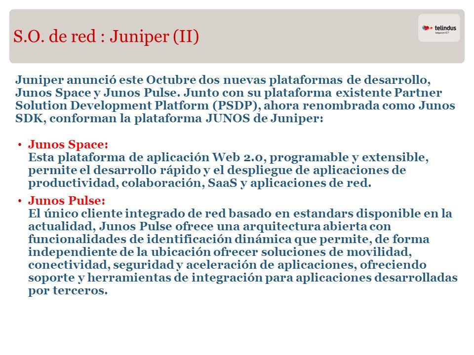 Junos Space: Esta plataforma de aplicación Web 2.0, programable y extensible, permite el desarrollo rápido y el despliegue de aplicaciones de producti