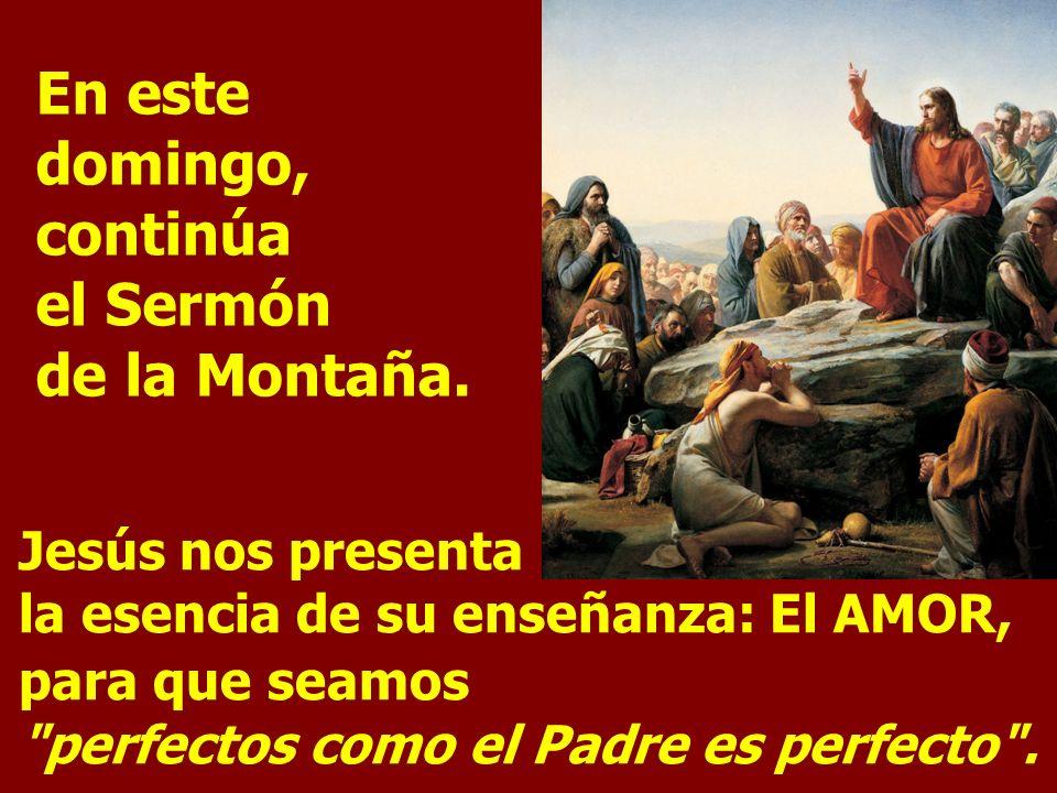 En este domingo, continúa el Sermón de la Montaña.