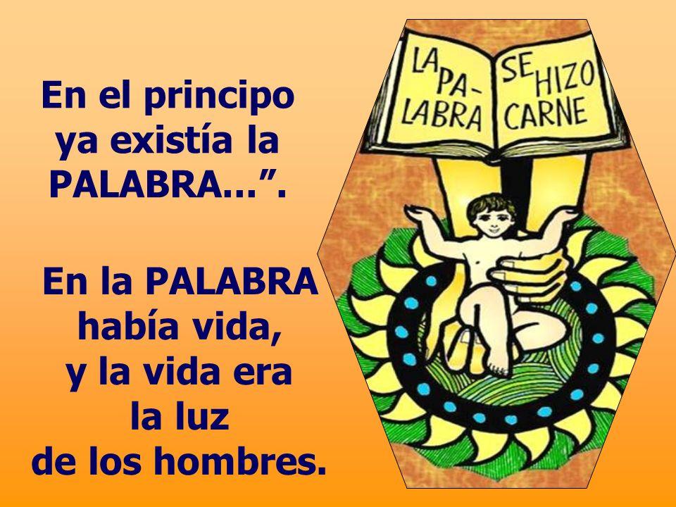 En el principo ya existía la PALABRA....