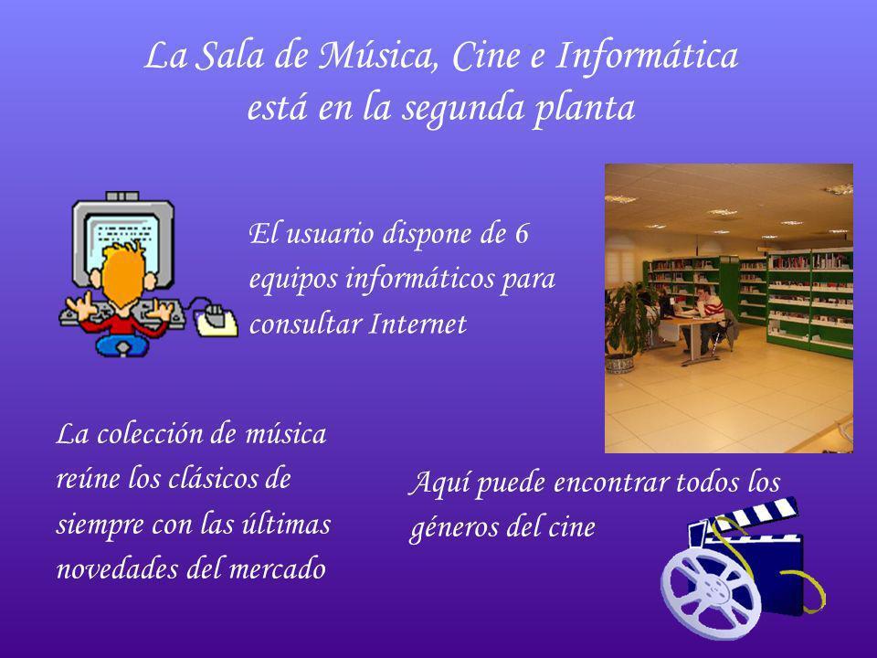La Sala de Música, Cine e Informática está en la segunda planta El usuario dispone de 6 equipos informáticos para consultar Internet La colección de m