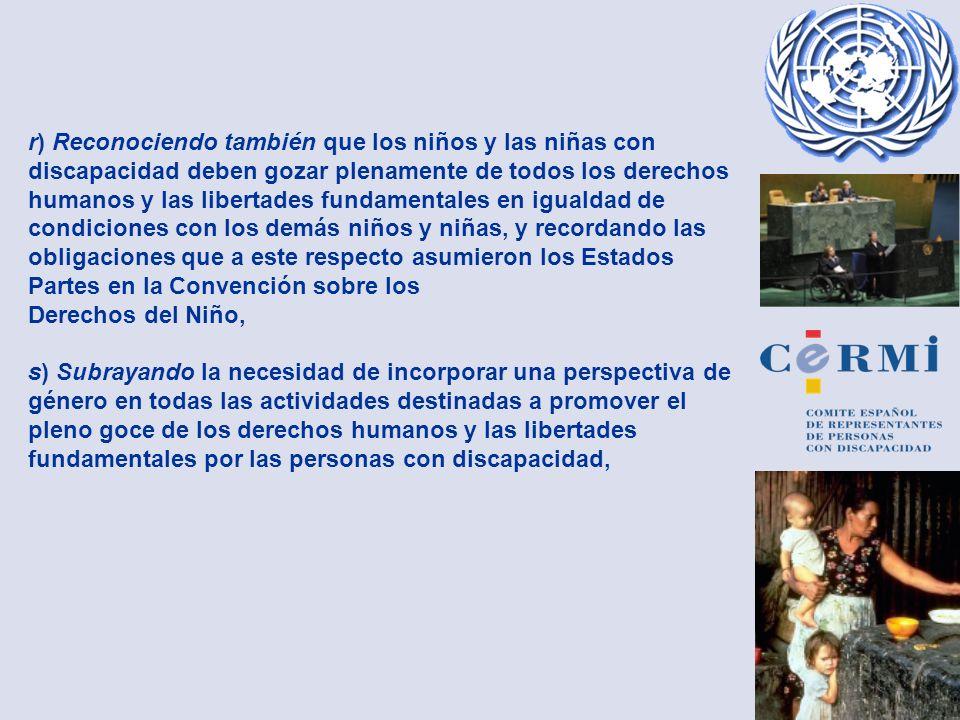 r) Reconociendo también que los niños y las niñas con discapacidad deben gozar plenamente de todos los derechos humanos y las libertades fundamentales