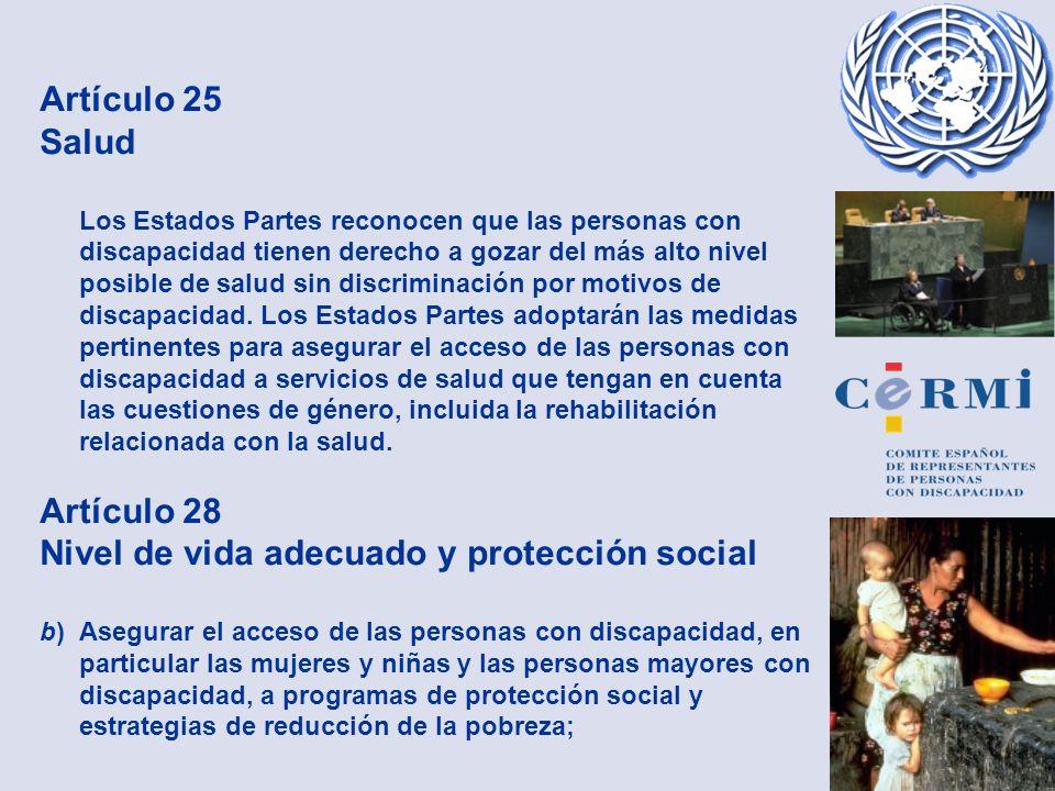 Artículo 25 Salud Los Estados Partes reconocen que las personas con discapacidad tienen derecho a gozar del más alto nivel posible de salud sin discri