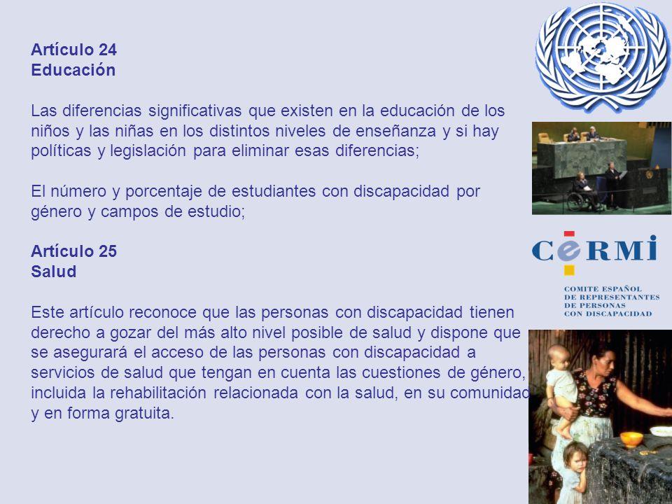 Artículo 24 Educación Las diferencias significativas que existen en la educación de los niños y las niñas en los distintos niveles de enseñanza y si h