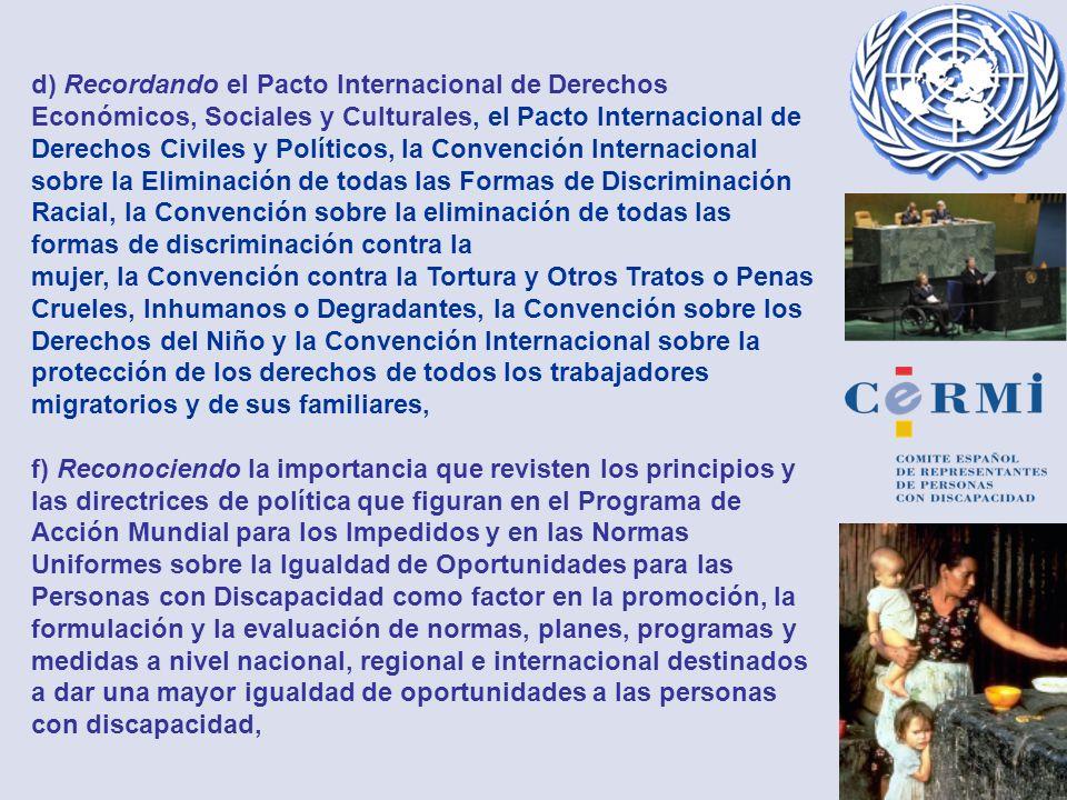 d) Recordando el Pacto Internacional de Derechos Económicos, Sociales y Culturales, el Pacto Internacional de Derechos Civiles y Políticos, la Convenc
