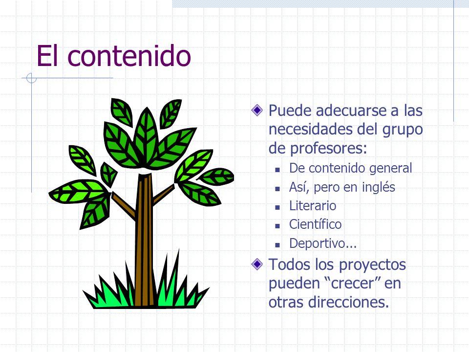 El contenido Puede adecuarse a las necesidades del grupo de profesores: De contenido general Así, pero en inglés Literario Científico Deportivo... Tod