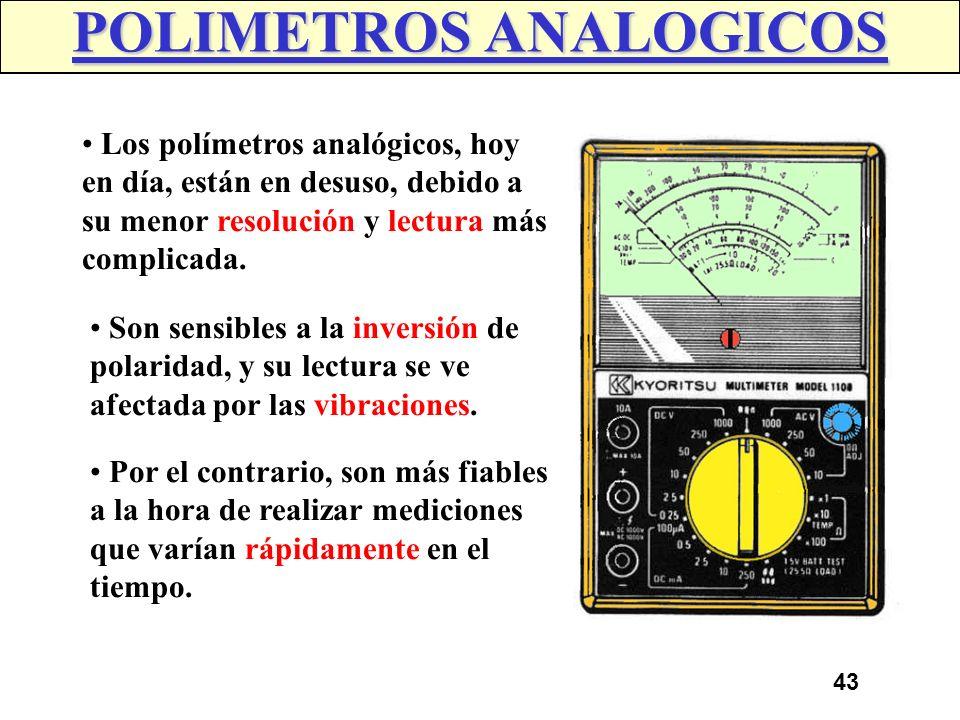 42 TIPOS DE POLIMETROS Clasificación de polimetros en función de su tecnologia. POLIMETROS Convencionales Especificos Automoción ANALOGICOS DIGITALES