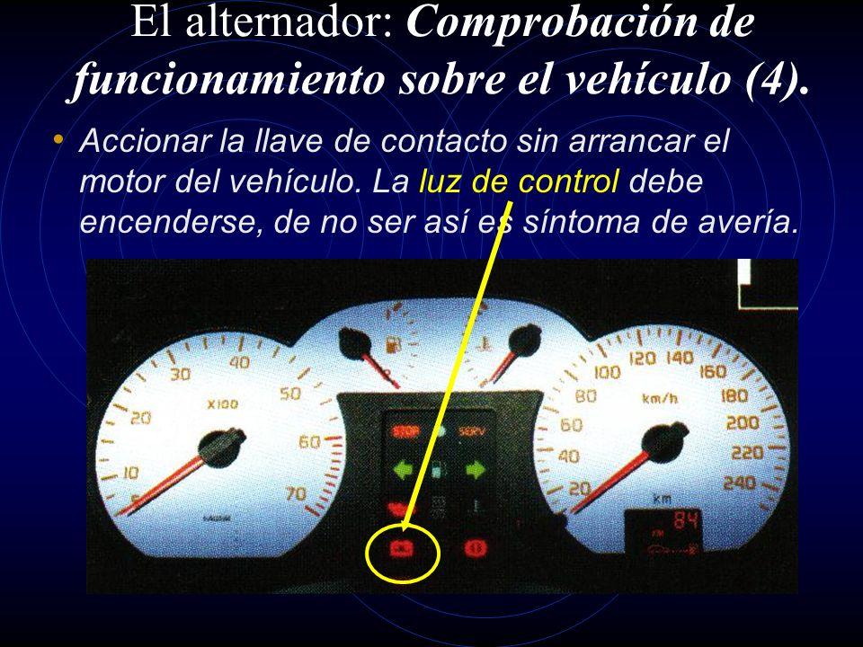 El alternador: Comprobación de funcionamiento sobre el vehículo (3). Medir con un amperímetro la corriente entre el alternador y la batería. Esta comp