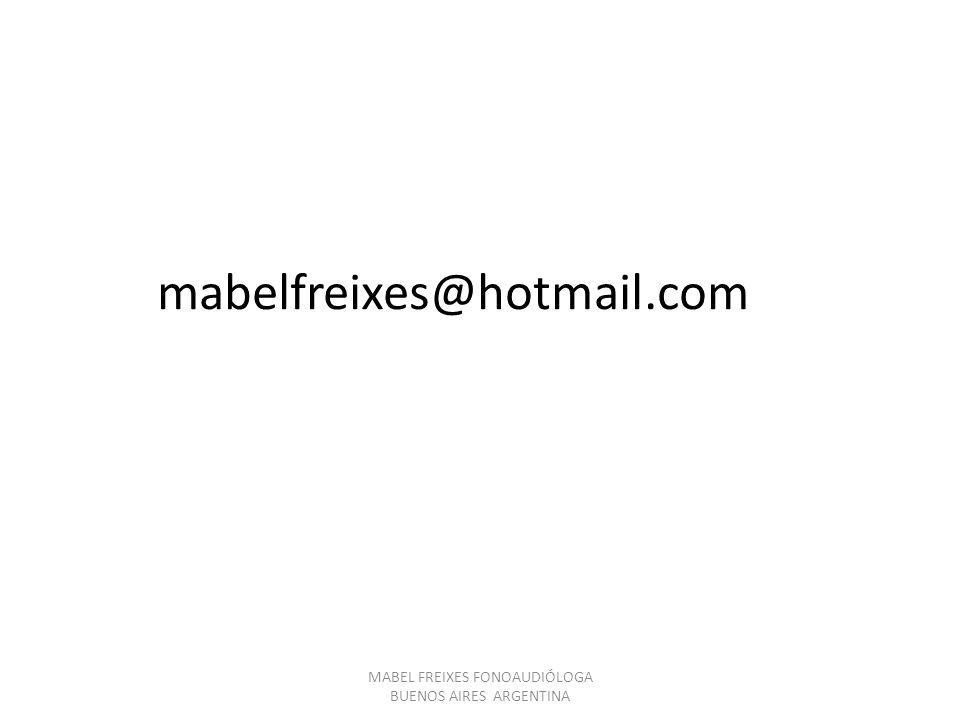 mabelfreixes@hotmail.com MABEL FREIXES FONOAUDIÓLOGA BUENOS AIRES ARGENTINA