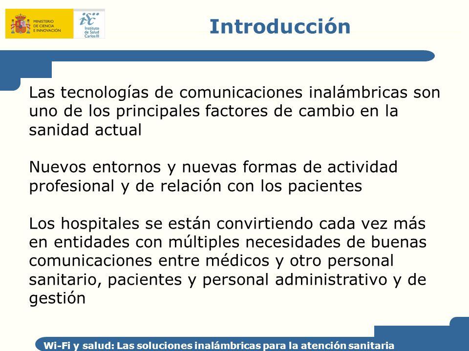 Algunas aplicaciones en hospitales Wi-Fi y salud: Las soluciones inalámbricas para la atención sanitaria Maternidad del Hospital Gregorio Marañón, de Madrid Wi-Fi con Tablet PC Otros hospitales Wi-Fi: –Clínica de Navarra –Hospital Virgen de la Arrixaca de Murcia