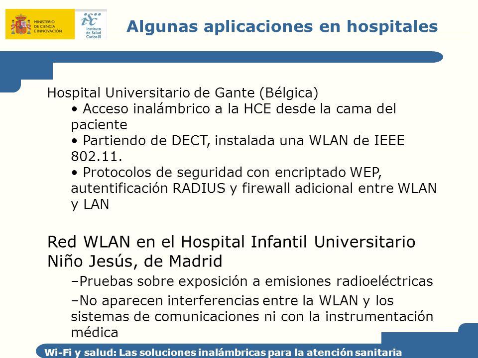 Algunas aplicaciones en hospitales Wi-Fi y salud: Las soluciones inalámbricas para la atención sanitaria Hospital Universitario de Gante (Bélgica) Acc