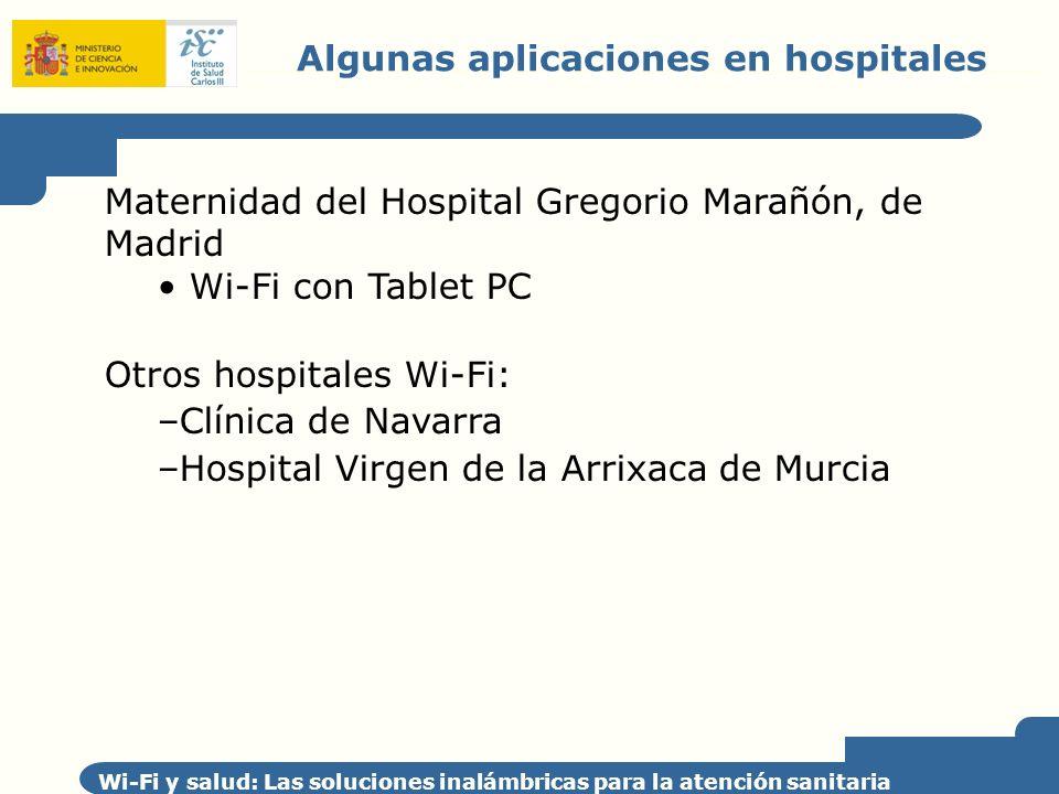Algunas aplicaciones en hospitales Wi-Fi y salud: Las soluciones inalámbricas para la atención sanitaria Maternidad del Hospital Gregorio Marañón, de