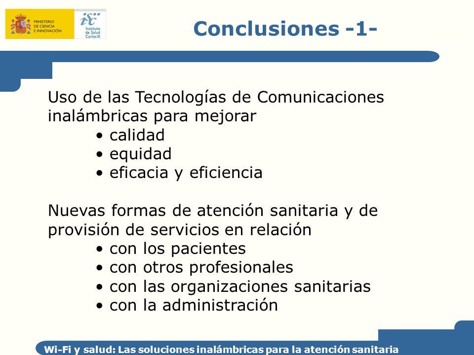 Conclusiones -1- Wi-Fi y salud: Las soluciones inalámbricas para la atención sanitaria Uso de las Tecnologías de Comunicaciones inalámbricas para mejo