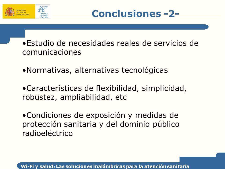 Conclusiones -2- Wi-Fi y salud: Las soluciones inalámbricas para la atención sanitaria Estudio de necesidades reales de servicios de comunicaciones No