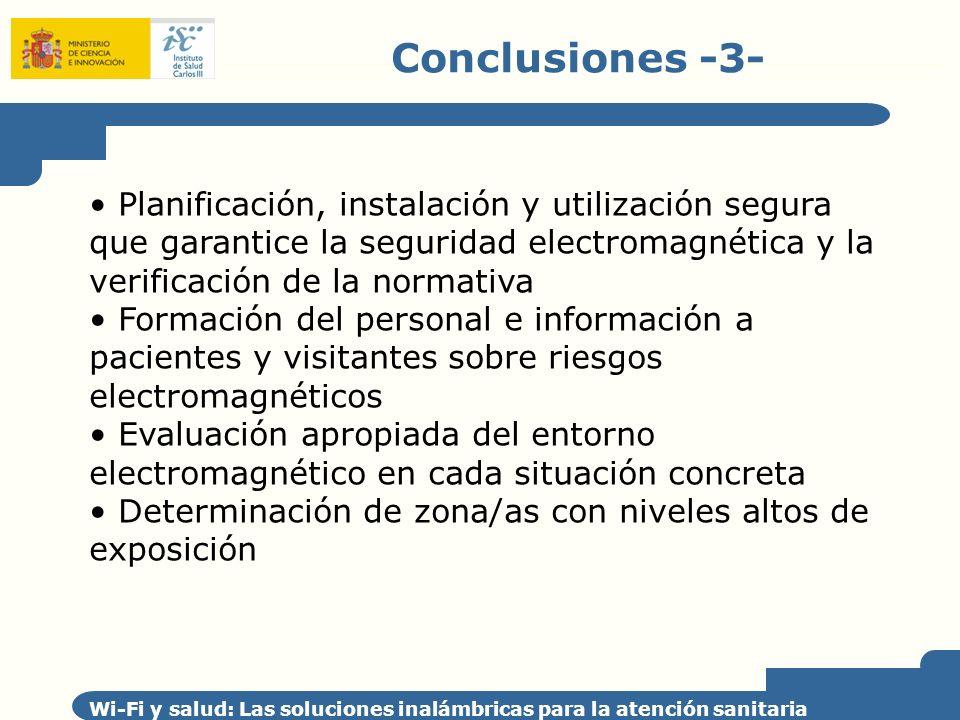 Conclusiones -3- Wi-Fi y salud: Las soluciones inalámbricas para la atención sanitaria Planificación, instalación y utilización segura que garantice l