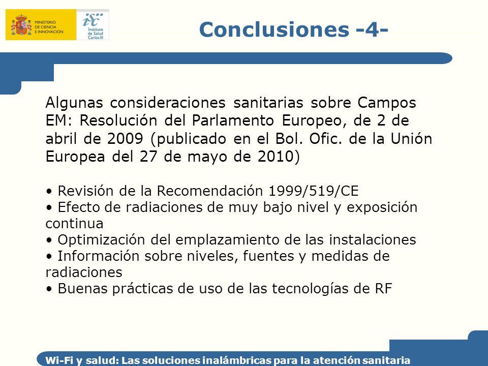 Conclusiones -4- Wi-Fi y salud: Las soluciones inalámbricas para la atención sanitaria Algunas consideraciones sanitarias sobre Campos EM: Resolución