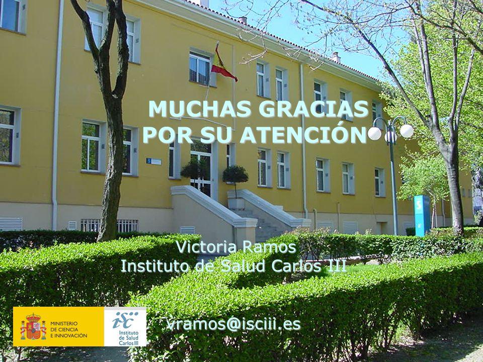 Victoria Ramos Instituto de Salud Carlos III vramos@isciii.es MUCHAS GRACIAS POR SU ATENCIÓN