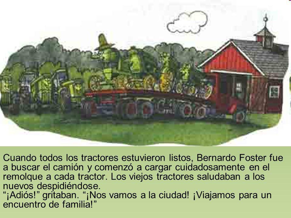Cuando todos los tractores estuvieron listos, Bernardo Foster fue a buscar el camión y comenzó a cargar cuidadosamente en el remolque a cada tractor.