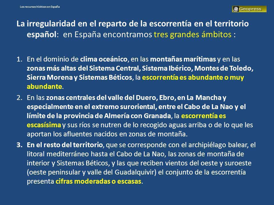 La irregularidad en el reparto de la escorrentía en el territorio español: en España encontramos tres grandes ámbitos : 1.En el dominio de clima oceán