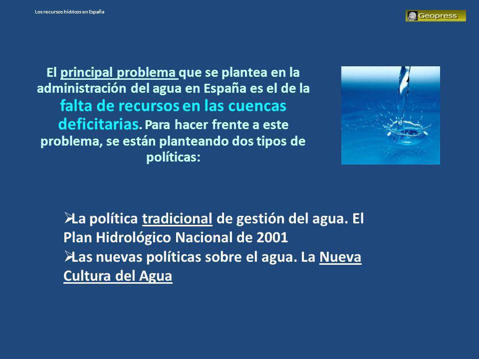 Los recursos hídricos en España El principal problema que se plantea en la administración del agua en España es el de la falta de recursos en las cuen