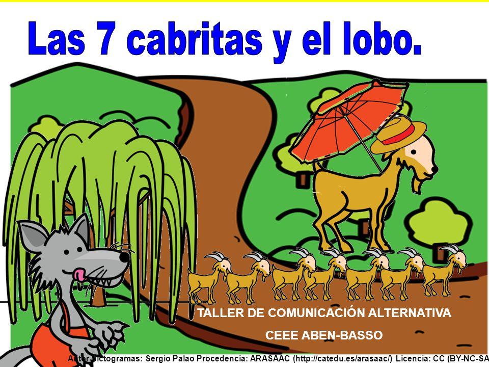 TALLER DE COMUNICACIÓN ALTERNATIVA CEEE ABEN-BASSO Autor pictogramas: Sergio Palao Procedencia: ARASAAC (http://catedu.es/arasaac/) Licencia: CC (BY-NC-SA