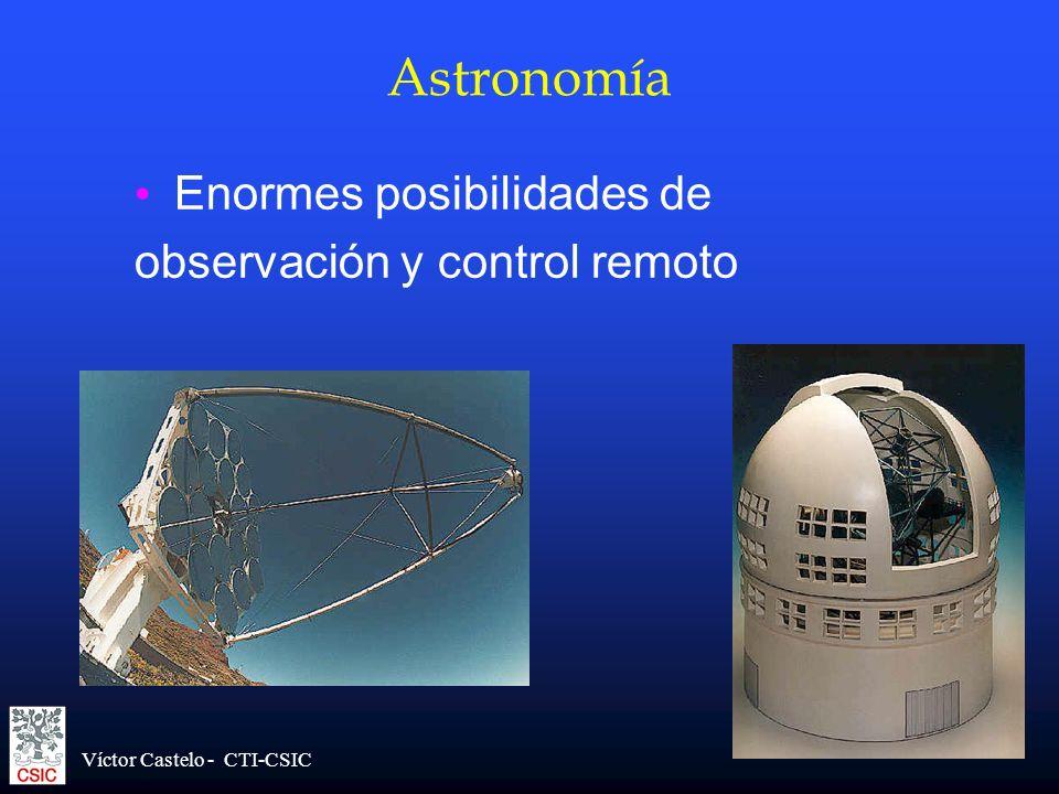 Víctor Castelo - CTI-CSIC Astronomía Enormes posibilidades de observación y control remoto