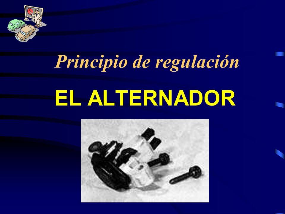 Principio de regulación EL ALTERNADOR