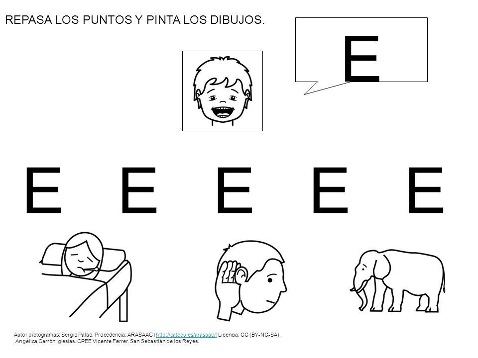 EEEEEEEEEE REPASA LOS PUNTOS Y PINTA LOS DIBUJOS. E Autor pictogramas: Sergio Palao. Procedencia: ARASAAC (http://catedu.es/arasaac/) Licencia: CC (BY