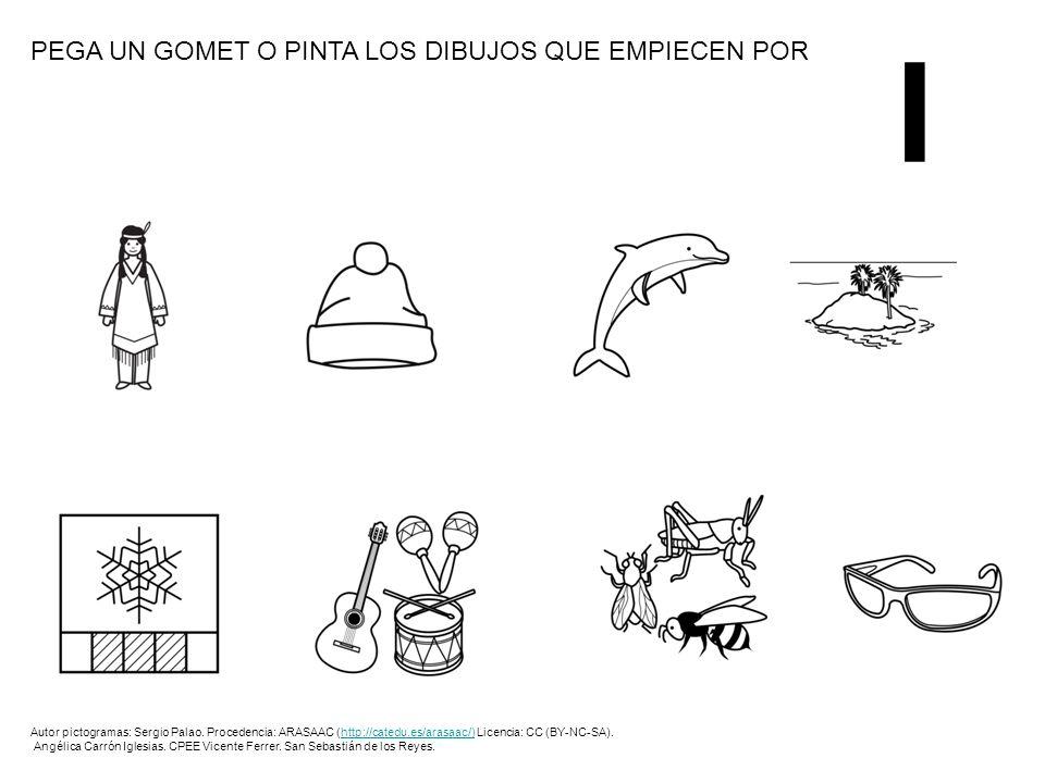 I PEGA UN GOMET O PINTA LOS DIBUJOS QUE EMPIECEN POR Autor pictogramas: Sergio Palao. Procedencia: ARASAAC (http://catedu.es/arasaac/) Licencia: CC (B