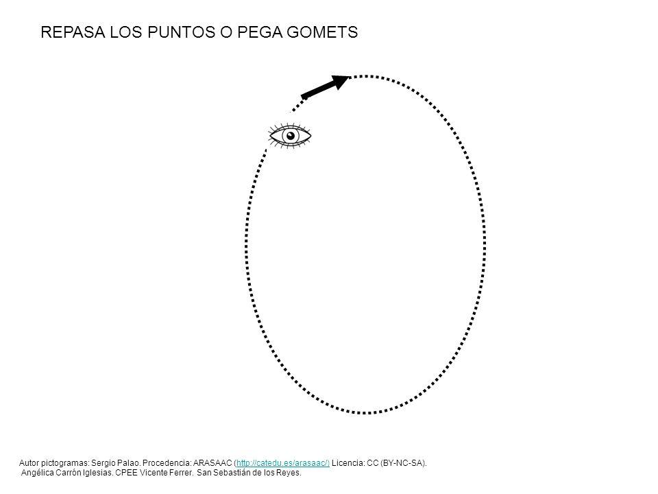 REPASA LOS PUNTOS O PEGA GOMETS Autor pictogramas: Sergio Palao. Procedencia: ARASAAC (http://catedu.es/arasaac/) Licencia: CC (BY-NC-SA).http://cated