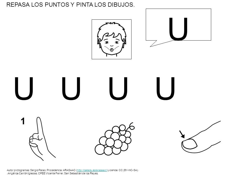 UUUUUUUUUU REPASA LOS PUNTOS Y PINTA LOS DIBUJOS. U Autor pictogramas: Sergio Palao. Procedencia: ARASAAC (http://catedu.es/arasaac/) Licencia: CC (BY