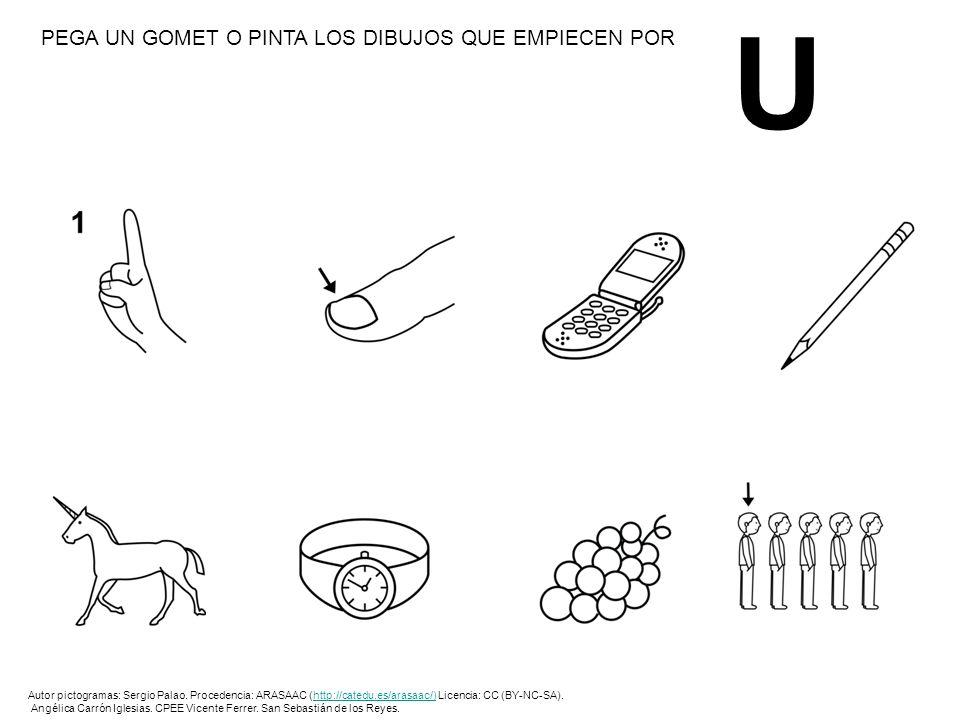 PEGA UN GOMET O PINTA LOS DIBUJOS QUE EMPIECEN POR U Autor pictogramas: Sergio Palao. Procedencia: ARASAAC (http://catedu.es/arasaac/) Licencia: CC (B