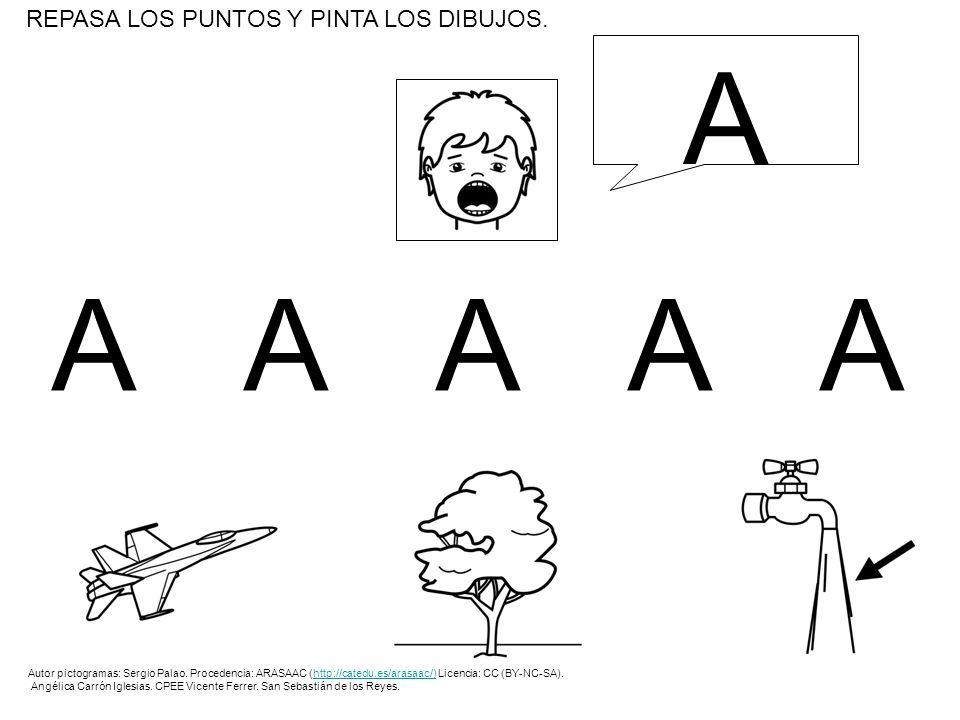 AAAAAAAAAA REPASA LOS PUNTOS Y PINTA LOS DIBUJOS. A Autor pictogramas: Sergio Palao. Procedencia: ARASAAC (http://catedu.es/arasaac/) Licencia: CC (BY