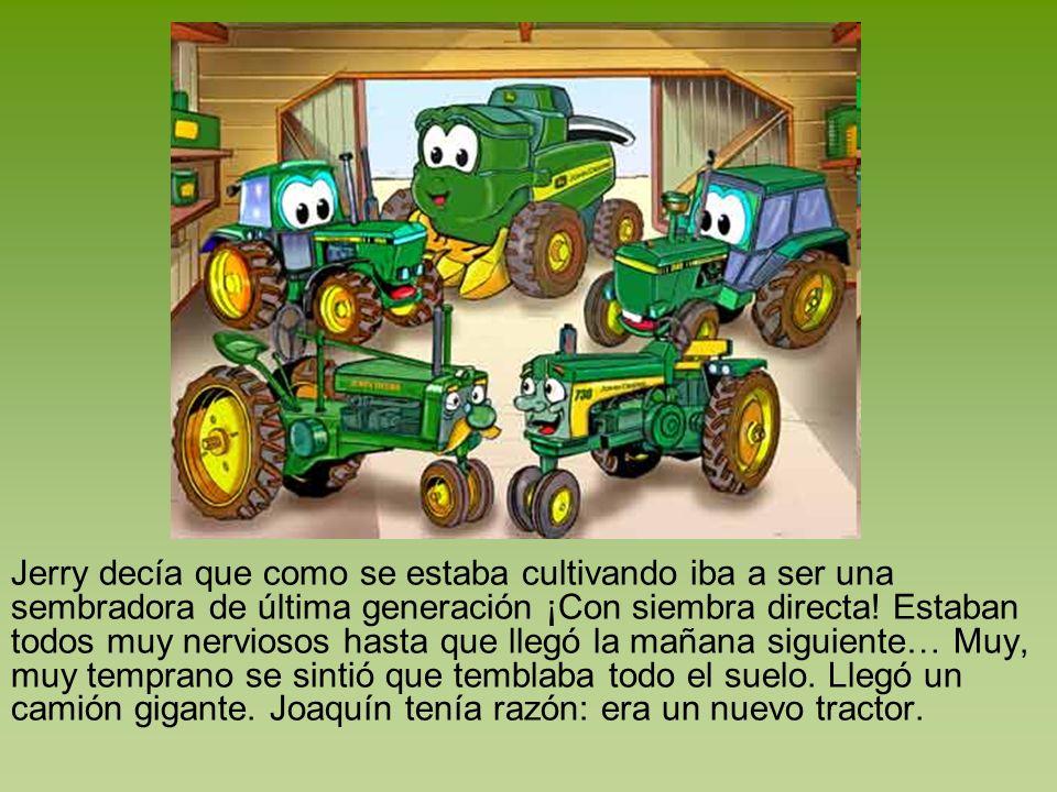 Todos los tractores de la granja: Joaquín, Jerry, Tom, Tomy, Toro, Matías y Francis fueron a recibirlo.