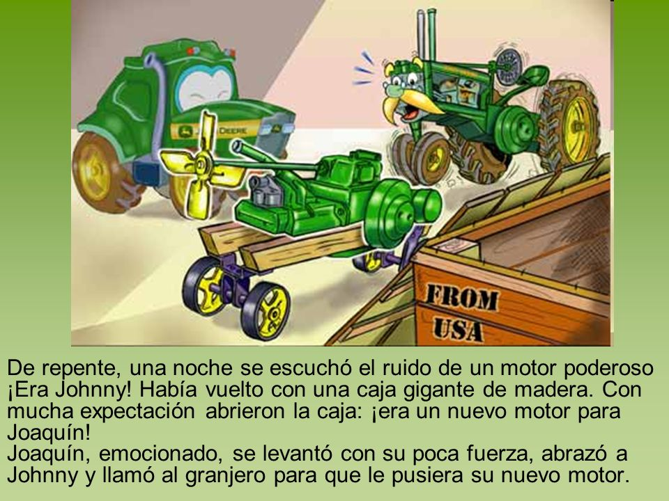 Al día siguiente Joaquín se sentía mucho más fuerte, y como agradecimiento les preparó una sorpresa: llegó un camión y los llevó a todos a una fiesta de tractores.