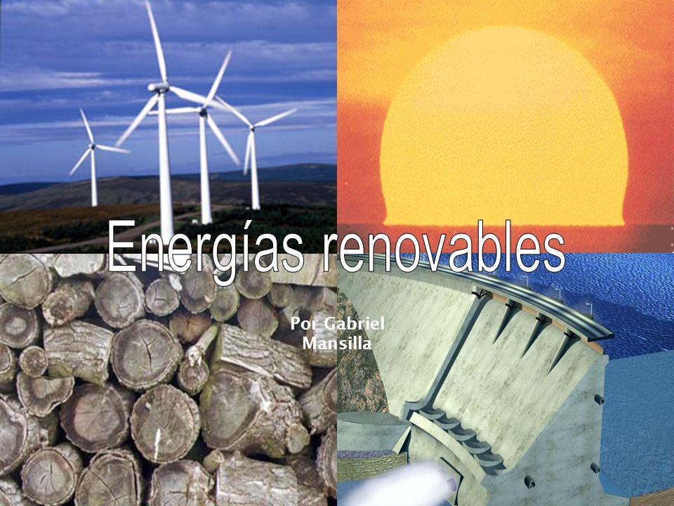 La radiación solar se aprovecha de dos formas: –Indirecta: el sol origina las energías eólica, hidráulica, biomasa, etc.