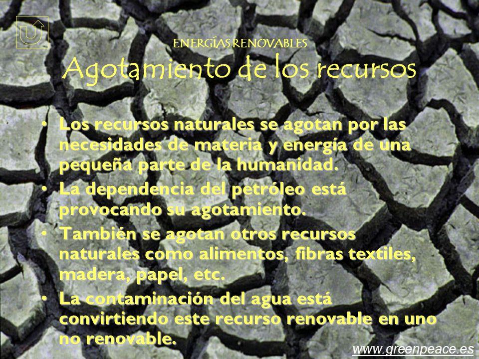 Los recursos naturales se agotan por las necesidades de materia y energía de una pequeña parte de la humanidad.Los recursos naturales se agotan por las necesidades de materia y energía de una pequeña parte de la humanidad.